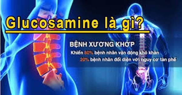 Glucosamine 1500mg có tác dụng gì? có thể bạn chưa biết