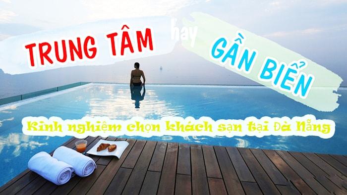 Kinh nghiệm lựa chọn khách sạn khi du lịch Đà Nẵng