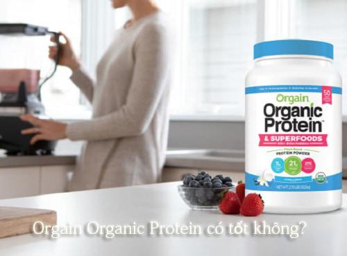 Bột đạm hữu cơ Orgain Organic Protein có tốt không?